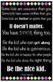 "Be the Nice Kid Quote Poster (11"" x 17"") - 4 Color Options"