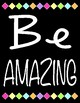 "Quote Posters - ""Be Awesome, Be Amazing, Be You"""