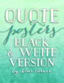 Quote Posters: Motivational Classroom Art (BLACK AND WHITE VERSION)