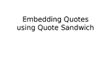 Quote Sandwich- Embedding Quotes, Quotes for Evidence
