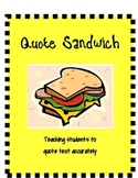 Quote Sandwich (teaching students how to quote text accurately)