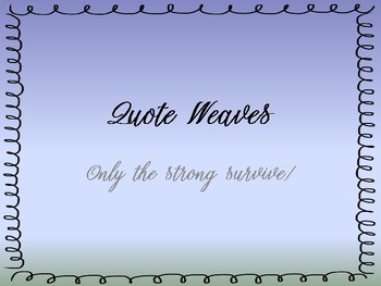 Quote Weaves:  Only the Strong Survive!
