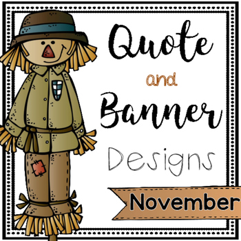 Quote and Banner Designs {November}