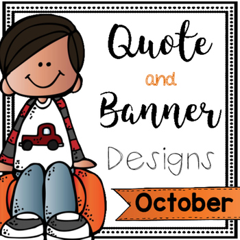 Quote and Banner Designs {October}