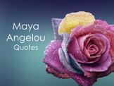 Quotes- Maya Angelou