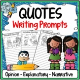Quotes Writing Prompts Prompts {Narrative, Informative & Opinion Writing}