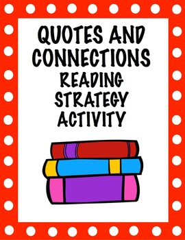 Quotes and Connections - Reading Strategy Activity