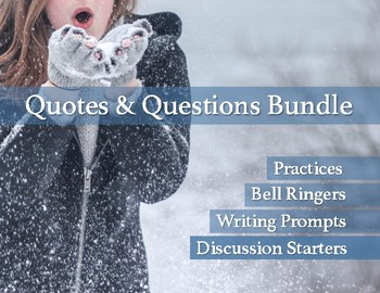 Quotes & Questions Bundle: Discussion Starters, Journal Prompts, Bell Ringers