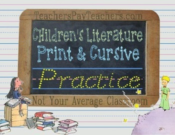 Quotes from Children's Literature Handwriting Practice Print & Cursive