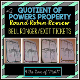 Quotient of Powers Property Round Robin Bell Ringer/Exit Tickets