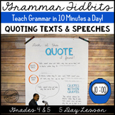 Quoting Text and Speeches Lesson 5 Day Unit Teach in 10 Minutes/Day!