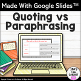 Quoting and Paraphrasing INTERACTIVE GOOGLE SLIDES Activities Distance Learning