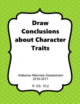 R 10.2 Identify Character Traits NEW Alabama Alternate Assessment