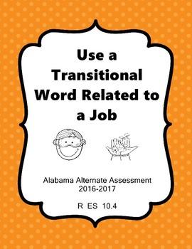 R 10.4 Use Transition Word Job NEW Alabama Alternate Assessment
