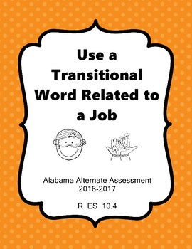R 10.4 Use Transition Word Job NEW Alabama Alternate Assessment