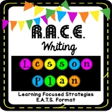 R.A.C.E. Writing Text-Based Response Lesson Plan - Learning Focused/E.A.T.S.