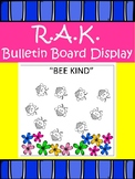 R.A.K. Kindness Bulletin Board- BEE kind!