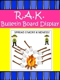 R.A.K. Kindness Bulletin Board- Spread S'MORE Kindness!