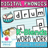 Digital Phonics Activities R-Blends Word Work Google Class