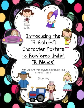 "R Blends Posters! Introducing the ""R Sisters!"" BR, CR, DR, FR, GR, PR & TR!"