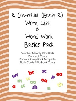 R Controlled (Bossy R) Word Lists and Word Work Activities