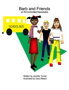 R-Controlled Decodable - Barb and Friends