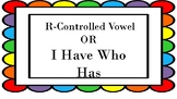 R-Controlled OR Phonics Game of I Have Who Has?