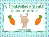 R- Controlled Rabbits (-or, -ore, -er, -ir, -ur, -ar)