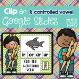R Controlled  Vowel Clip Activities using Google Slides an