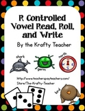R Controlled Vowel Game - Roll Read & Write