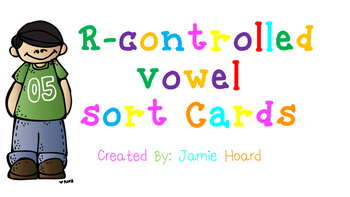 R Controlled Vowel Sort Cards