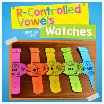 R-Controlled Vowels Watches | R-Controlled Vowels Activities