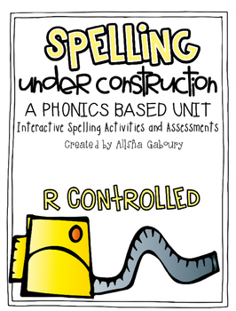 R Controlled Vowel Word Work: Spelling Under Construction