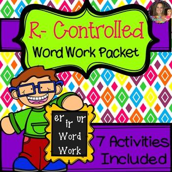 R Controlled Vowel Word Work: er, ir, and ur