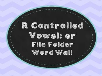 R-Controlled Vowel: er File Folder Word Wall