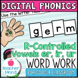 Digital Phonics Activities R-Controlled Vowels Word Work G