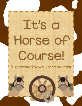 R-Controlled Vowel /or/ Horse Activities