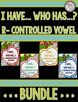 R-Controlled Vowels I Have/Who Has Bundle