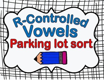 R-Controlled Vowels Car Sort