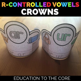R-Controlled Vowels Crowns | R-Controlled Vowels Activities