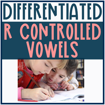 R Controlled Vowels Bundle Differentiated Activities!