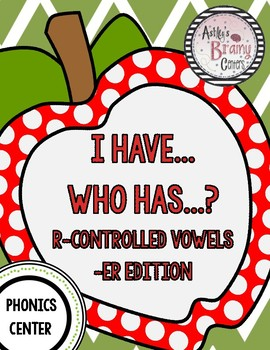 R-Controlled Vowels (-ER) I Have Who Has Game