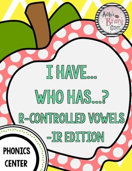 R-Controlled Vowels (-IR) I Have Who Has Game