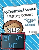 R-Controlled Vowels Literacy Centers: er, ir, and ur