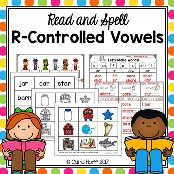 R-Controlled Vowels - Read & Spell!