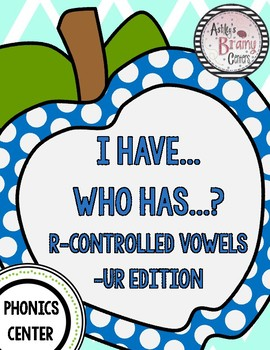 R-Controlled Vowels (-UR) I Have Who Has Game