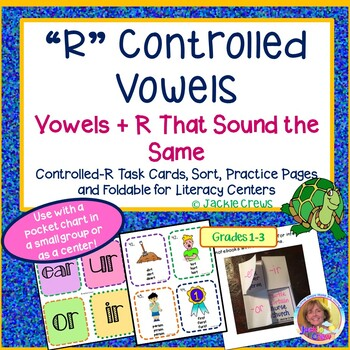"""""""R"""" Controlled Vowels: Vowels + R That Sound the Same w/Task Cards"""