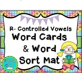 R-Controlled Vowels: Word Cards & Word Sort Mat