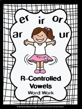 R-Controlled Vowel Word Work -ar -er -ir -or -ur Bossy R