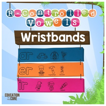 R-Controlled Vowels Wristbands | R-Controlled Vowels Activities